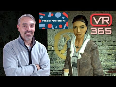 VR 365 Live - #ThankYouPatrons Day 2019 - Most Wanted VR games - Half Life Alyx