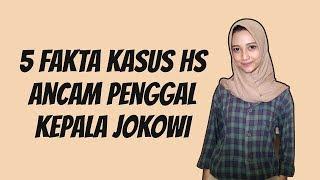 WOW TODAY: 5 Fakta Kasus HS Ancam Penggal Kepala Jokowi
