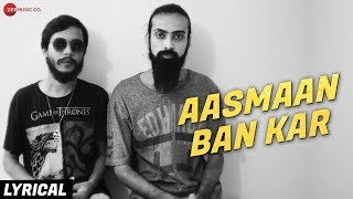 Aasmaan Ban Kar - Lyrical Video | Souvik Ganguly | Kabir