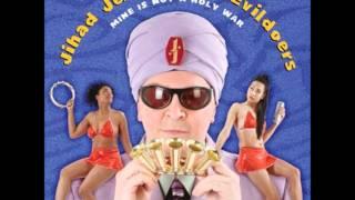 Jihad Jerry & The Evildoers: I Need A Chick