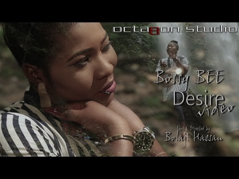 Desire official video by Bossy Bee Directed by Bolaji Hassan