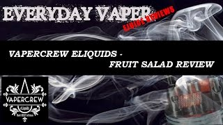 VaperCrew - Fruit Salad review