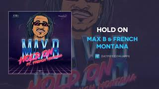 Max B & French Montana   Hold On (AUDIO)