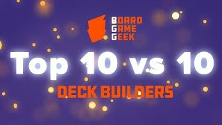 BoardGameGeek Top 10 vs 10 - Deck Builders