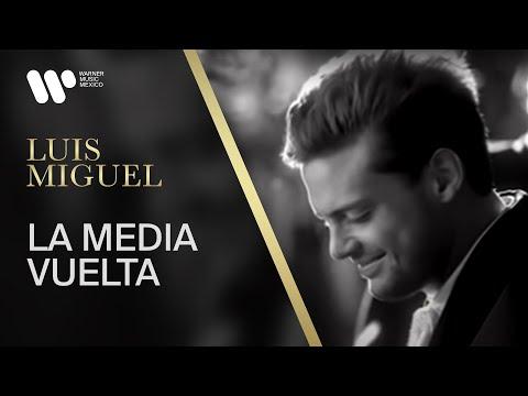 La media vuelta - Luis Miguel