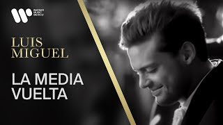 La Media Vuelta - Luis Miguel  (Video)