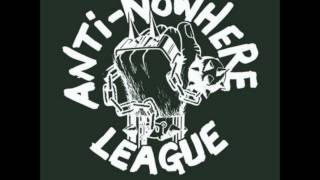 Anti Nowhere League - How Does It Feel