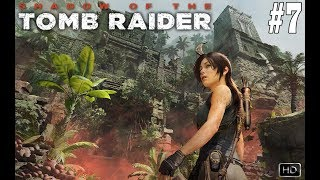 SHADOW OF THE TOMB RAIDER - Gameplay Walkthrough Part 7 [1080p HD 60FPS PC]