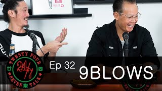 24/7TALK: Episode 32 '9BLOWS' - Top 3 Moments of Bliss 最爽嘅3件事