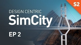 EP 2 - Adding Mods To The Mix (Design Centric SimCity Cities Of Tomorrow - Season 2)