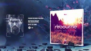 Rebourne - Days to Come [Fusion 289]