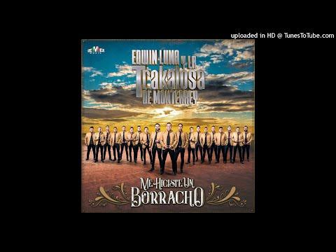 Edwin Luna y La Trakalosa de Monterrey - Fíjate Que Si (Audio)