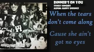 DINNER'S ON YOU - STICKY FINGERS - LYRICS (chords)