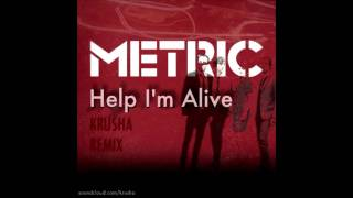 Metric - Help I'm Alive (Krusha Remix) [FREE MP3 - DUBSTEP] {High Quality Mp3}