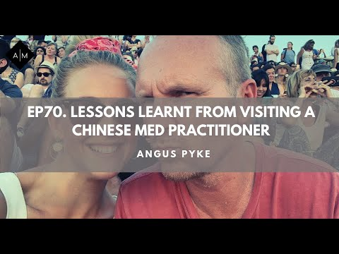 Ep70. Lessons Learnt From Visiting A Chinese Med Practitioner