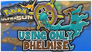Dhelmise  - (Pokémon) - CAN YOU BEAT POKEMON ULTRA SUN WITH ONLY A DHELMISE?! (NO ITEMS IN BATTLE)