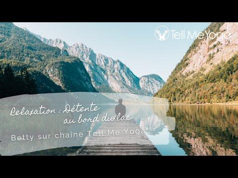 Tell Me Yoga - Relaxation -  Détente au bord du lac