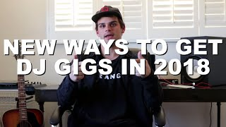 New Ways to Get DJ Gigs in 2018