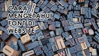 Cara Mengetahui Font di Sebuah Website Menggunakan Developer Tool Google Chrome