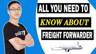 All You Need to Know About Freight Forwarder 2020