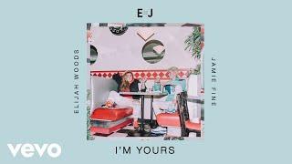 Elijah Woods X Jamie Fine   I'm Yours (Audio)