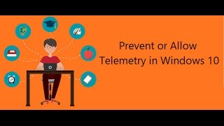 How To Disallow Or Allow Telemetry In Windows 10