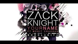 Zack Knight - Your Name (Tujhe Bhula Diya) LYRIC VIDEO ft
