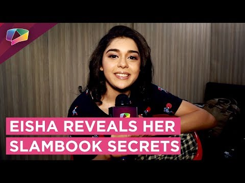 Eisha Singh Reveals Her Slambook Secrets