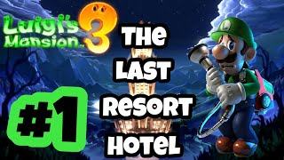 Luigi's Mansion 3 - The Last Resort Hotel - Gameplay Walkthrough Part 1
