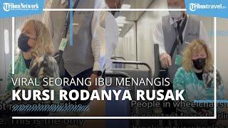 Viral Video Seorang Ibu Menangis di Bandara karena Kursi Roda Rusak, Pihak Maskapai Minta Maaf