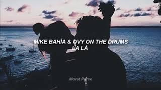 Mike Bahía & Ovy On The Drums   La Lá