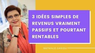 3 idées simples de revenus vraiment passifs et pourtant rentables