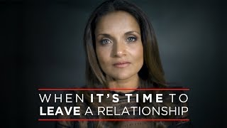 When It's Time to Leave a Relationship