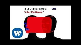 Electric Guest – I Got The Money (Official Audio)