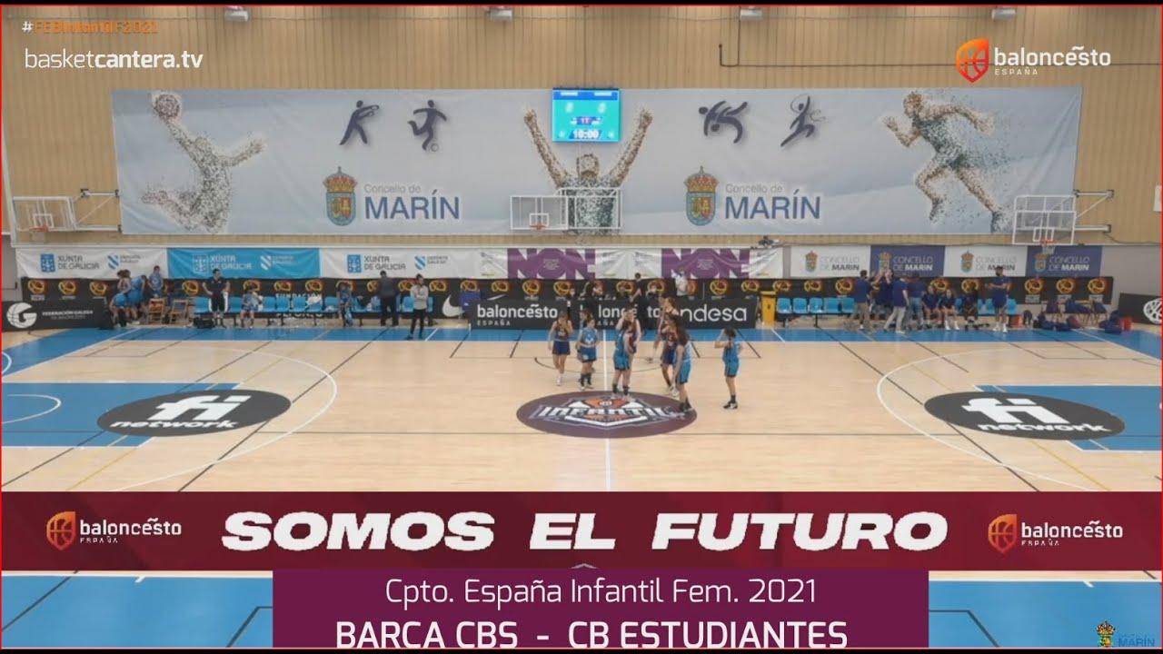 U14F-Cpto.España BARÇA CBS vs MOV. ESTUDIANTES.- Campeonato Infantil Fem. FEB-Marín 2021
