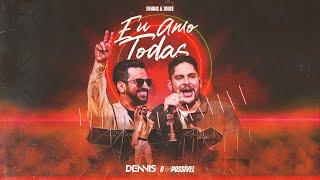 Dennis, Jorge - Eu Amo Todas (O IMPOSSIVEL)