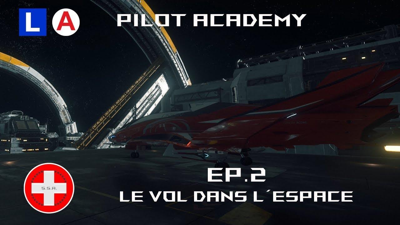 [Tuto] Star Citizen 3.5.1 FR - EP2 Pilot Academy - Le vol dans l'espace