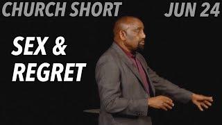 Regret Sex & Sin? Don't Wish You Could Go Back. (Church SHORT, Jun 24)
