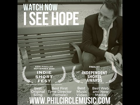 "Phil Circle's Award-Nominated Music Video for his single ""I See Hope,"" all recorded and produced from quarantine."