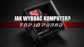 JAK Wybrać KOMPUTER? TOP 10 PORAD! 🔍