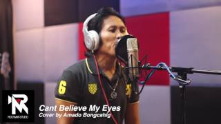 Can't Believe My Eyes Cover By Amado Bongcahig