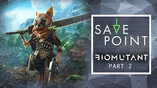 Biomutant Pt. 2 - Save Point w/ Becca Scott (Gameplay and Funny Moments)