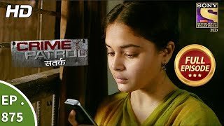 Crime Patrol - Ep 875 - Full Episode -26th November, 2017