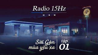 Radio 15Hz   Tập 1: Radio tâm sự Sài Gòn mùa yêu xa, mùa giãn cách, mùa nhớ nhung người thương