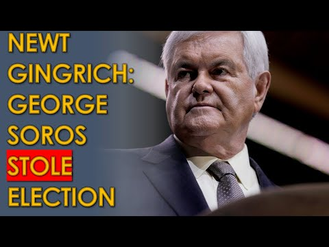 Newt Gingrich on Fox News BLAMES George Soros for Stealing Election from Donald Trump