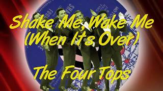 The Four Tops  -  Shake Me, Wake Me (When It's Over)