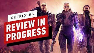 Outriders Review in Progress by IGN