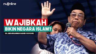 Gus Dur: Negara Islam?