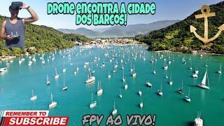 Drone encontra a cidade dos barcos! FPV AO VIVO!
