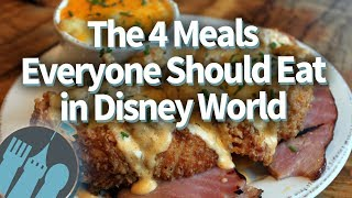 The 4 Meals Everyone Should Eat in Disney World